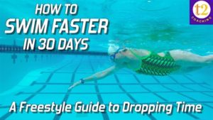 How to Swim Faster in 30 Days: A Freestyle Guide to Dropping Time